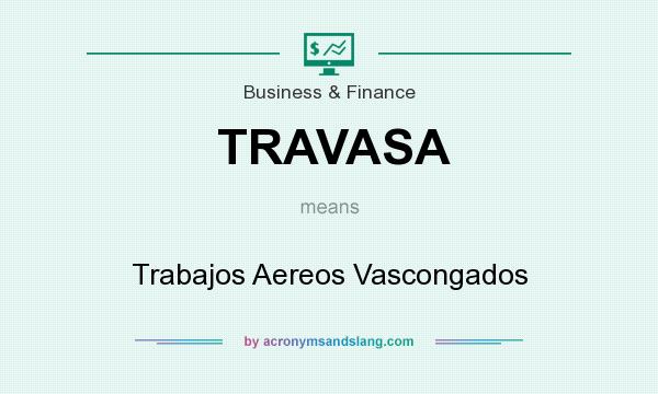 What does TRAVASA mean? It stands for Trabajos Aereos Vascongados