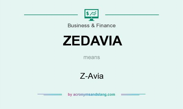 What does ZEDAVIA mean? It stands for Z-Avia