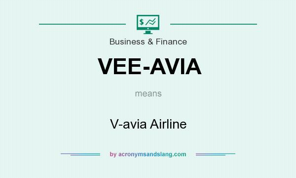 What does VEE-AVIA mean? It stands for V-avia Airline