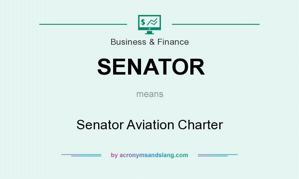 What does SENATOR mean? It stands for Senator Aviation Charter
