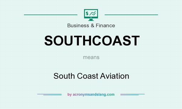 What does SOUTHCOAST mean? It stands for South Coast Aviation