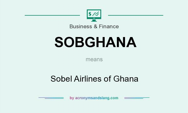 What does SOBGHANA mean? It stands for Sobel Airlines of Ghana