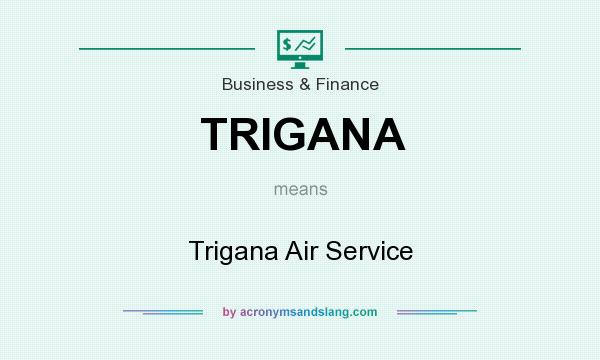 What does TRIGANA mean? It stands for Trigana Air Service
