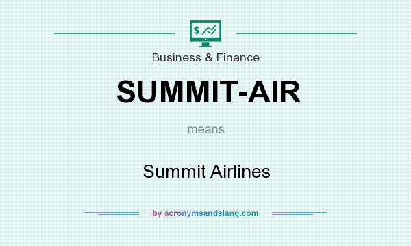 What does SUMMIT-AIR mean? It stands for Summit Airlines
