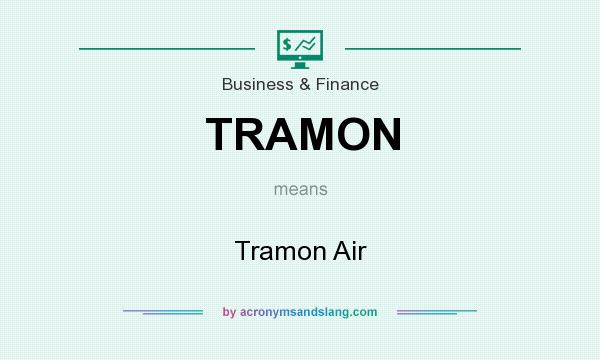 What does TRAMON mean? It stands for Tramon Air
