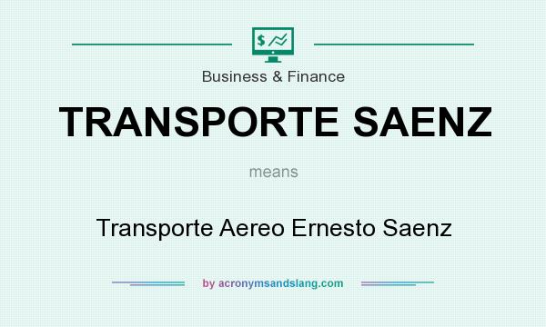 What does TRANSPORTE SAENZ mean? It stands for Transporte Aereo Ernesto Saenz