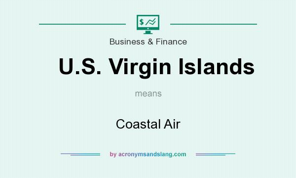 What does U.S. Virgin Islands mean? It stands for Coastal Air