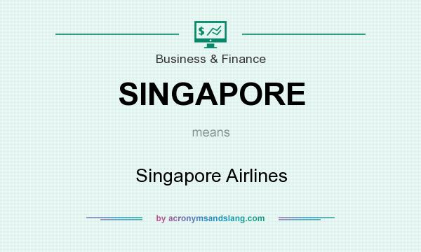 What does SINGAPORE mean? It stands for Singapore Airlines