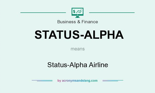 What does STATUS-ALPHA mean? It stands for Status-Alpha Airline