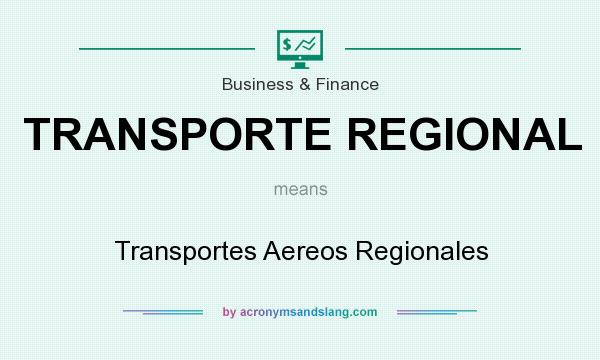 What does TRANSPORTE REGIONAL mean? It stands for Transportes Aereos Regionales