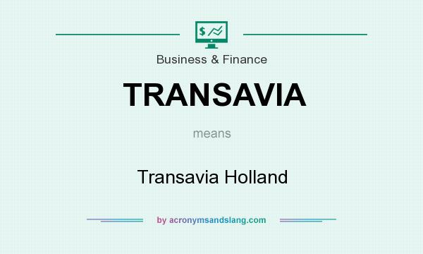 What does TRANSAVIA mean? It stands for Transavia Holland
