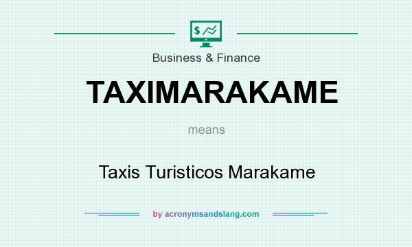 What does TAXIMARAKAME mean? It stands for Taxis Turisticos Marakame