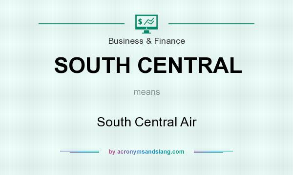What does SOUTH CENTRAL mean? It stands for South Central Air