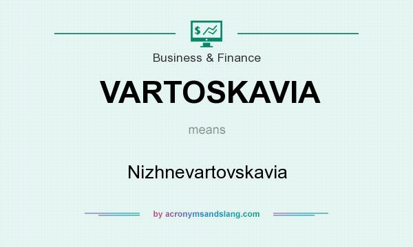 What does VARTOSKAVIA mean? It stands for Nizhnevartovskavia