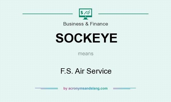 What does SOCKEYE mean? It stands for F.S. Air Service