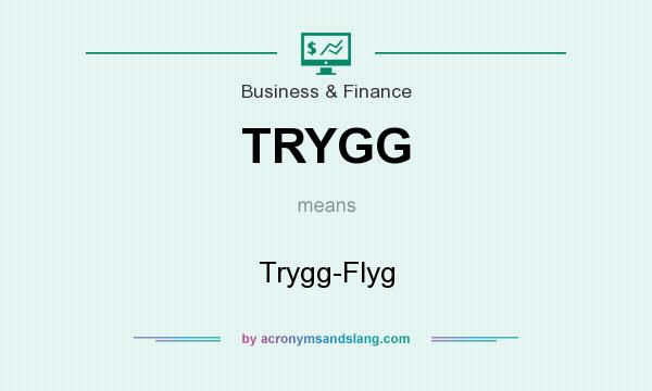 What does TRYGG mean? It stands for Trygg-Flyg