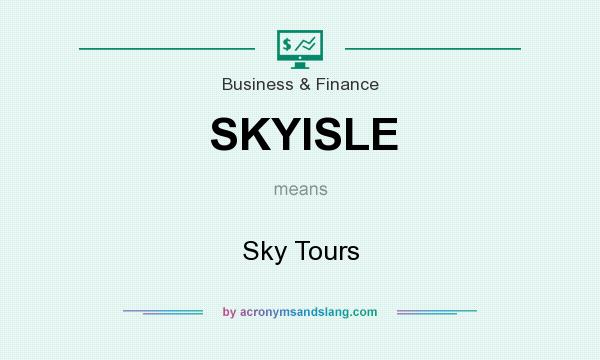 What does SKYISLE mean? It stands for Sky Tours