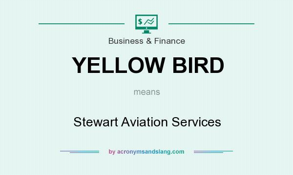 What does YELLOW BIRD mean? It stands for Stewart Aviation Services