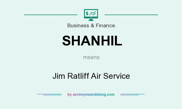 What does SHANHIL mean? It stands for Jim Ratliff Air Service
