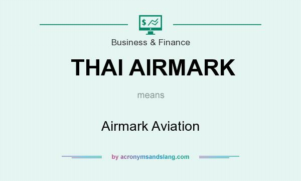 What does THAI AIRMARK mean? It stands for Airmark Aviation
