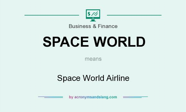What does SPACE WORLD mean? It stands for Space World Airline