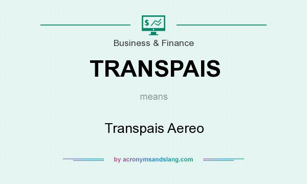 What does TRANSPAIS mean? It stands for Transpais Aereo