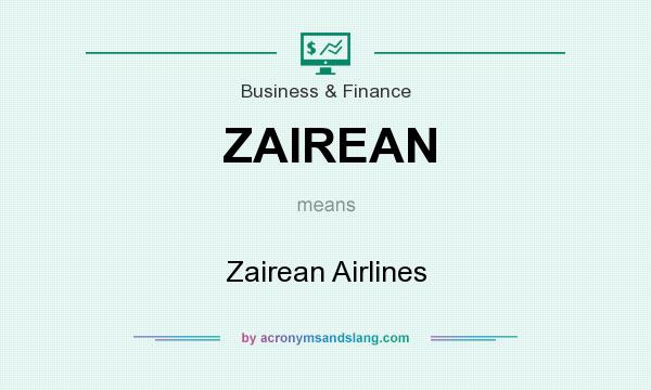 What does ZAIREAN mean? It stands for Zairean Airlines