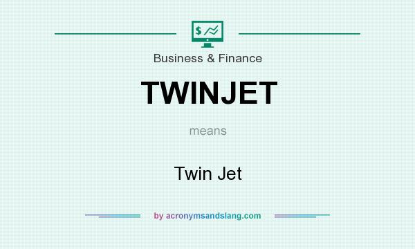 What does TWINJET mean? It stands for Twin Jet