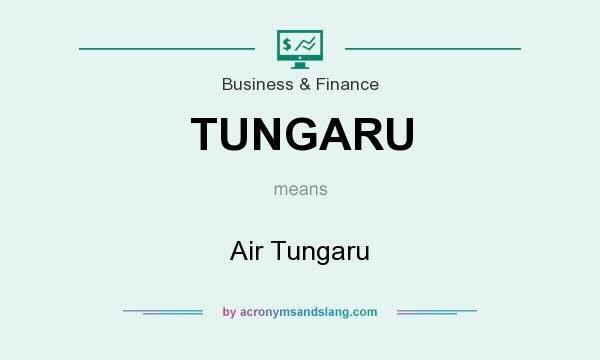 What does TUNGARU mean? It stands for Air Tungaru