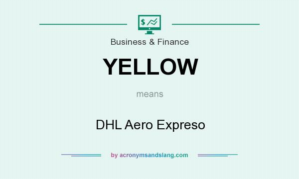 What does YELLOW mean? It stands for DHL Aero Expreso