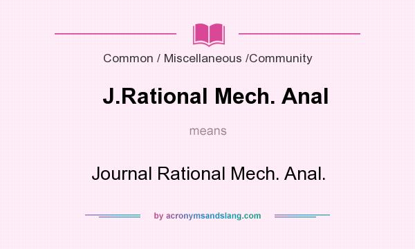 What does J.Rational Mech. Anal mean? It stands for Journal Rational Mech. Anal.