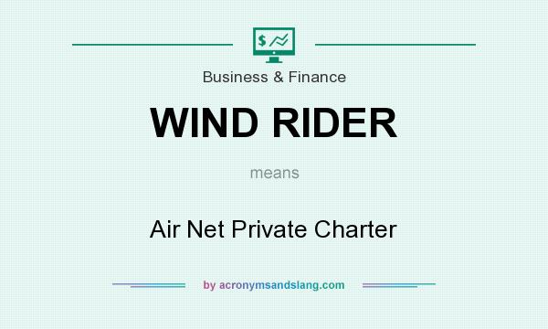 What does WIND RIDER mean? It stands for Air Net Private Charter