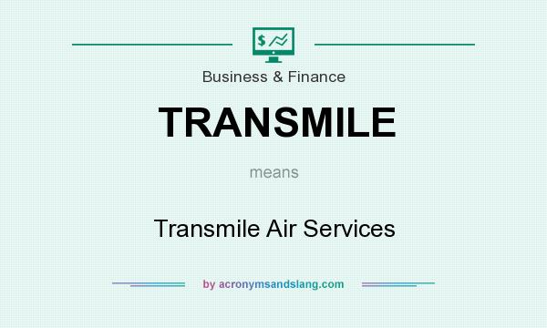 What does TRANSMILE mean? It stands for Transmile Air Services