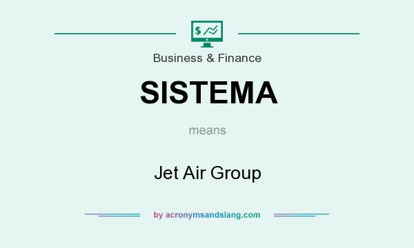 What does SISTEMA mean? It stands for Jet Air Group