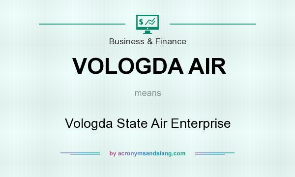 What does VOLOGDA AIR mean? It stands for Vologda State Air Enterprise