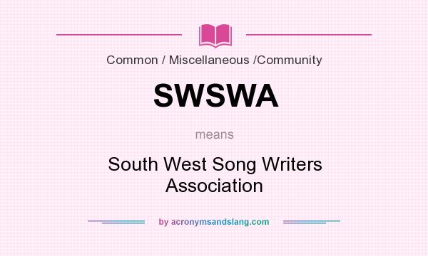 What does SWSWA mean? It stands for South West Song Writers Association