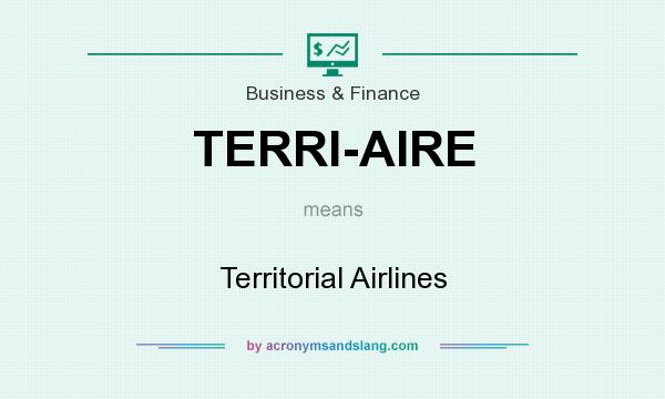 What does TERRI-AIRE mean? It stands for Territorial Airlines