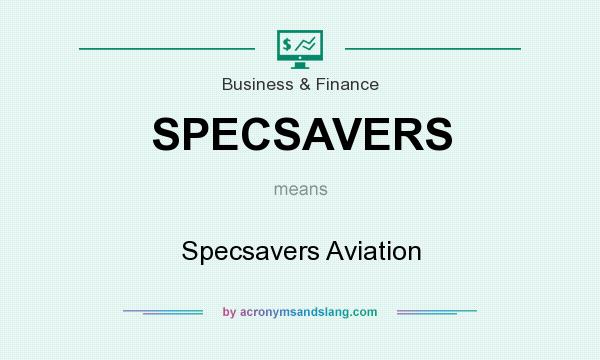 What does SPECSAVERS mean? It stands for Specsavers Aviation