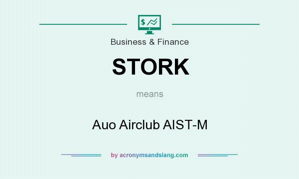 What does STORK mean? It stands for Auo Airclub AIST-M