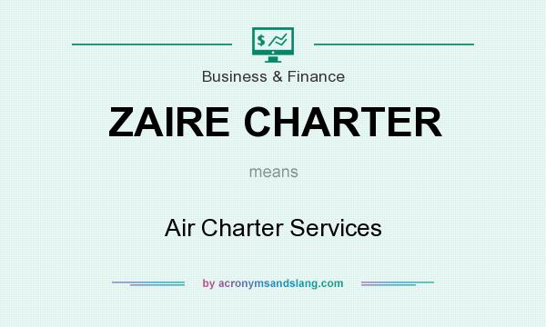 What does ZAIRE CHARTER mean? It stands for Air Charter Services