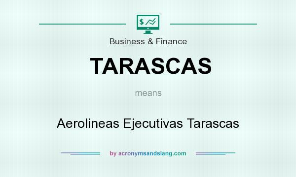 What does TARASCAS mean? It stands for Aerolineas Ejecutivas Tarascas