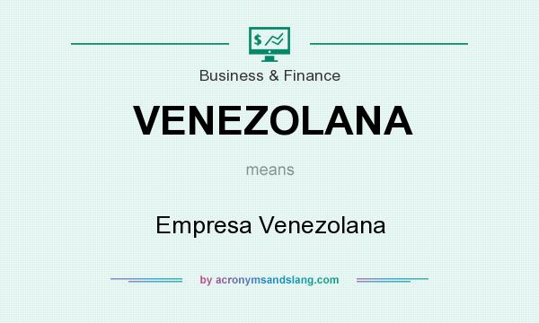 What does VENEZOLANA mean? It stands for Empresa Venezolana