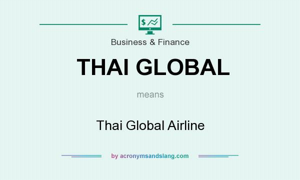 What does THAI GLOBAL mean? It stands for Thai Global Airline