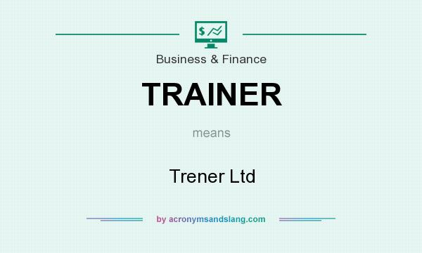 What does TRAINER mean? It stands for Trener Ltd