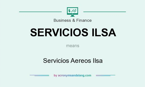 What does SERVICIOS ILSA mean? It stands for Servicios Aereos Ilsa