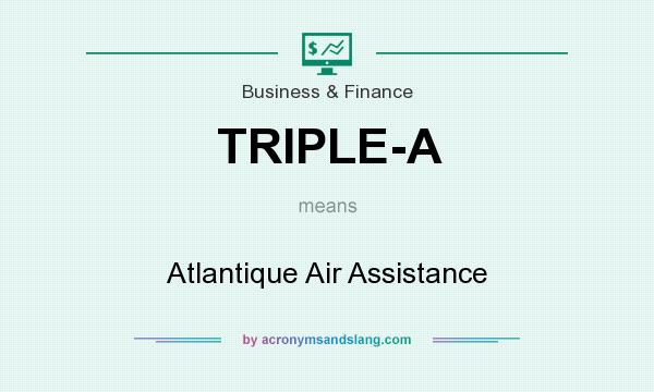 What does TRIPLE-A mean? It stands for Atlantique Air Assistance