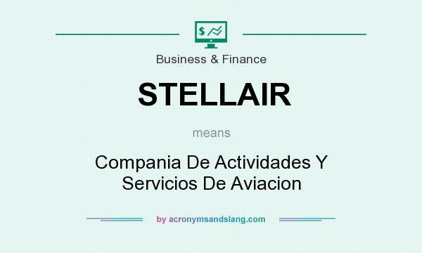 What does STELLAIR mean? It stands for Compania De Actividades Y Servicios De Aviacion