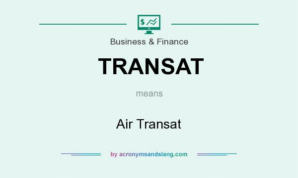 What does TRANSAT mean? It stands for Air Transat