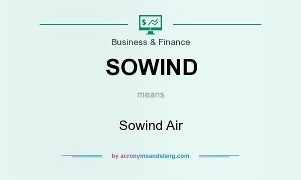 What does SOWIND mean? It stands for Sowind Air