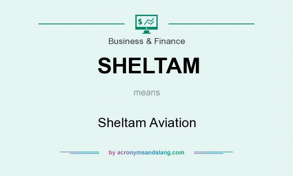What does SHELTAM mean? It stands for Sheltam Aviation